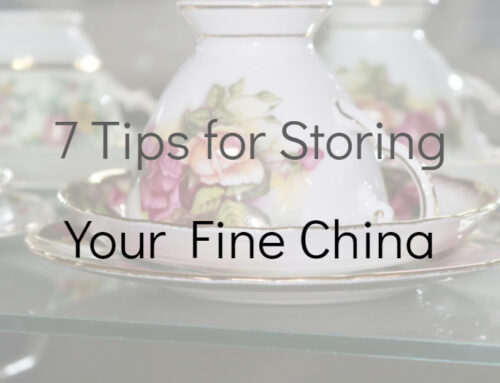 7 Tips for Storing Your Fine China